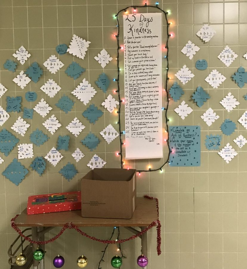The 25 Days of Kindness list is located outside the high school office. Once an act of kindness is completed, a snowflake is added to the wall displaying the act. Remember, kindness costs nothing, but means everything.