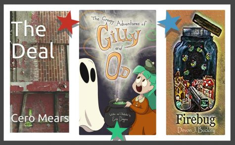 Left: The Deal by Cero Mears. Middle: The Creepy Adventures of Gilly and Od by Erin Duggins. Right: Firebug by Devon Buckley